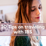 Traveling with IBS | Top 20 Tips for Traveling with IBS